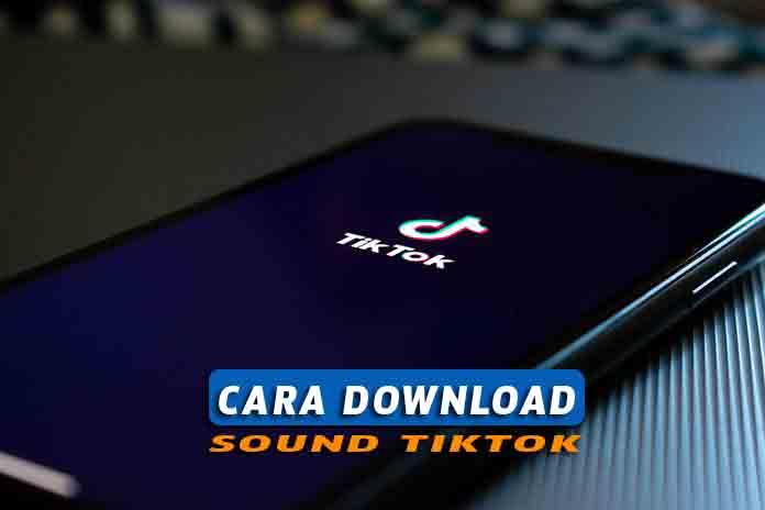 Cara Download Sound Tiktok