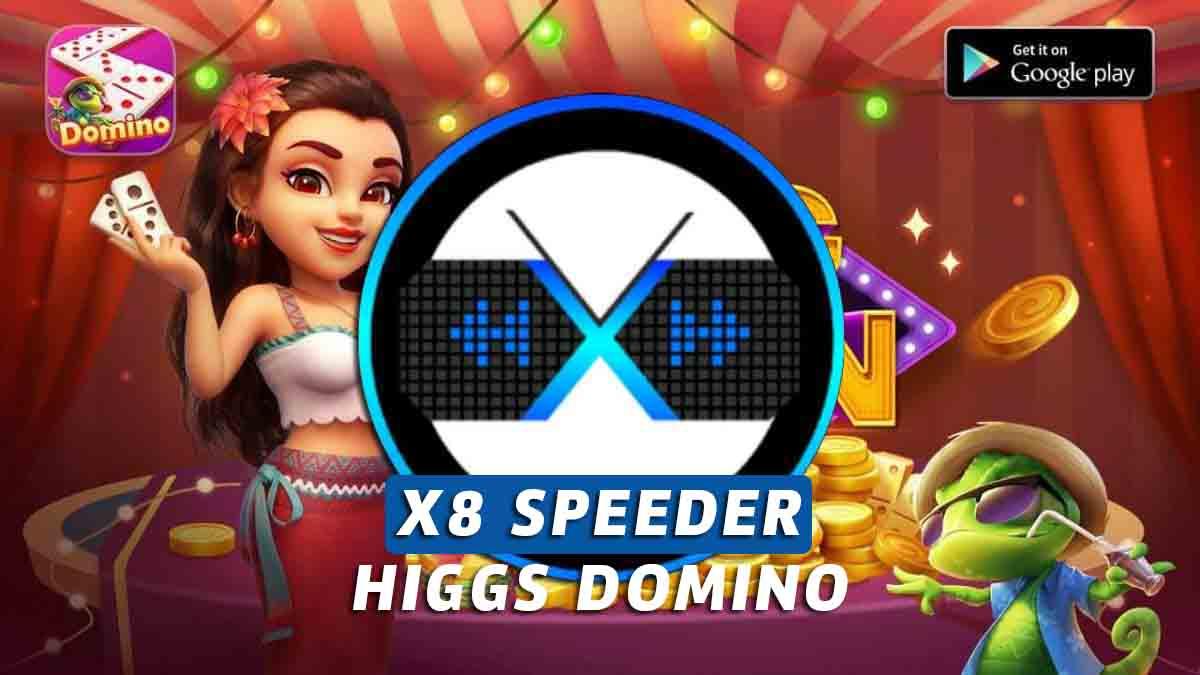 X8 Speeder Higgs Domino Apk